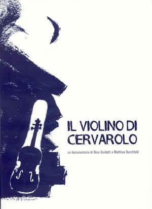 Die Geige aus Cervarolo - Il Violino di Cervarolo